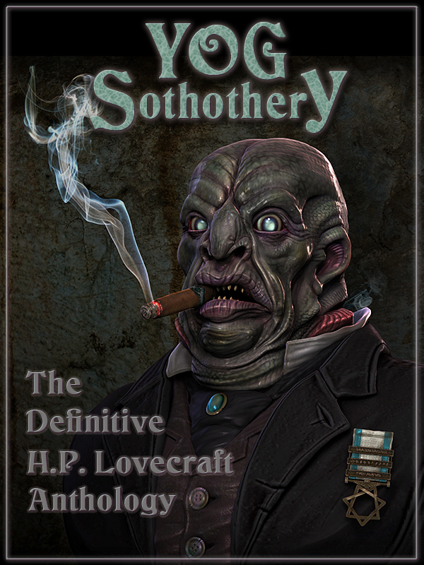 Yog Sothothery – The Definitive H.P. Lovecraft Anthology - H.P. Lovecraft, Stephen Kick